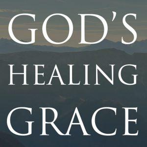 gods healing grace