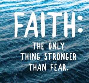 faith stronger than fear