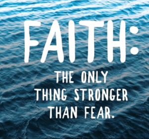 faith stronger than fear